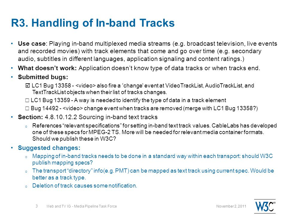 R3. Handling of In-band Tracks Use case: Playing in-band multiplexed media streams (e.g.