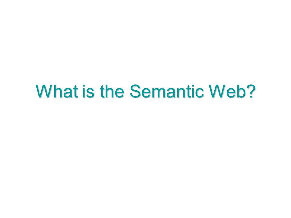 What is the Semantic Web