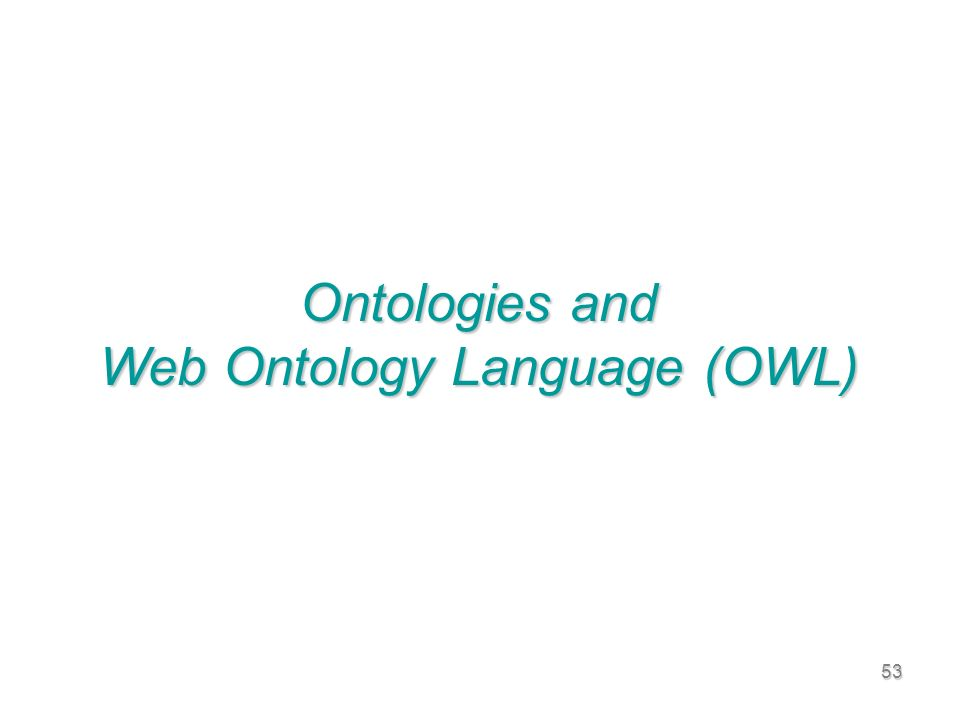 53 Ontologies and Web Ontology Language (OWL)