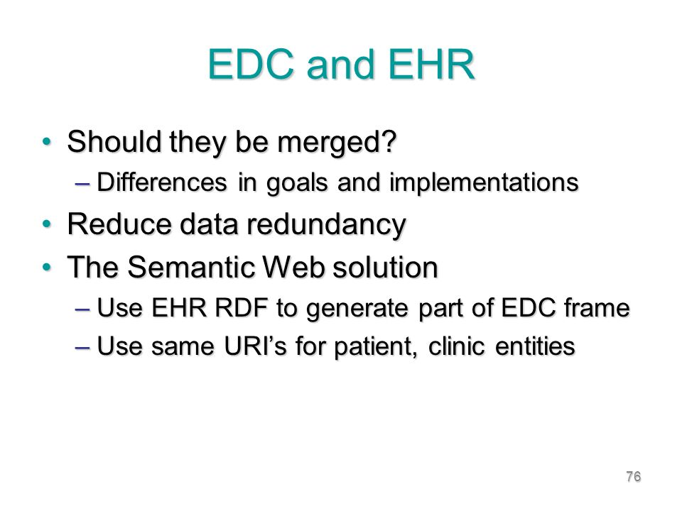 76 EDC and EHR Should they be merged Should they be merged.