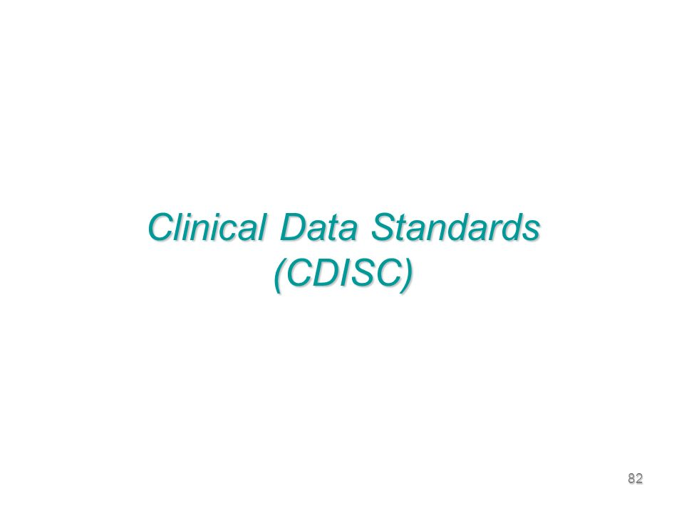 82 Clinical Data Standards (CDISC)