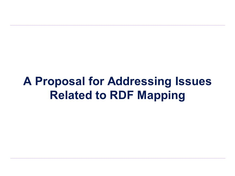 A Proposal for Addressing Issues Related to RDF Mapping