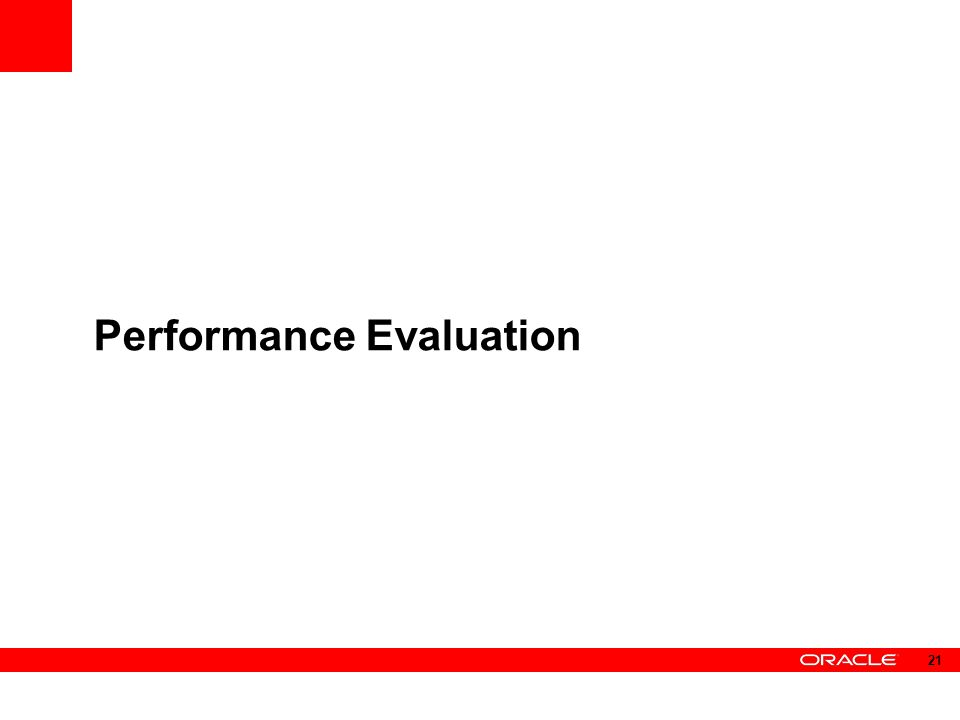 Performance Evaluation 21