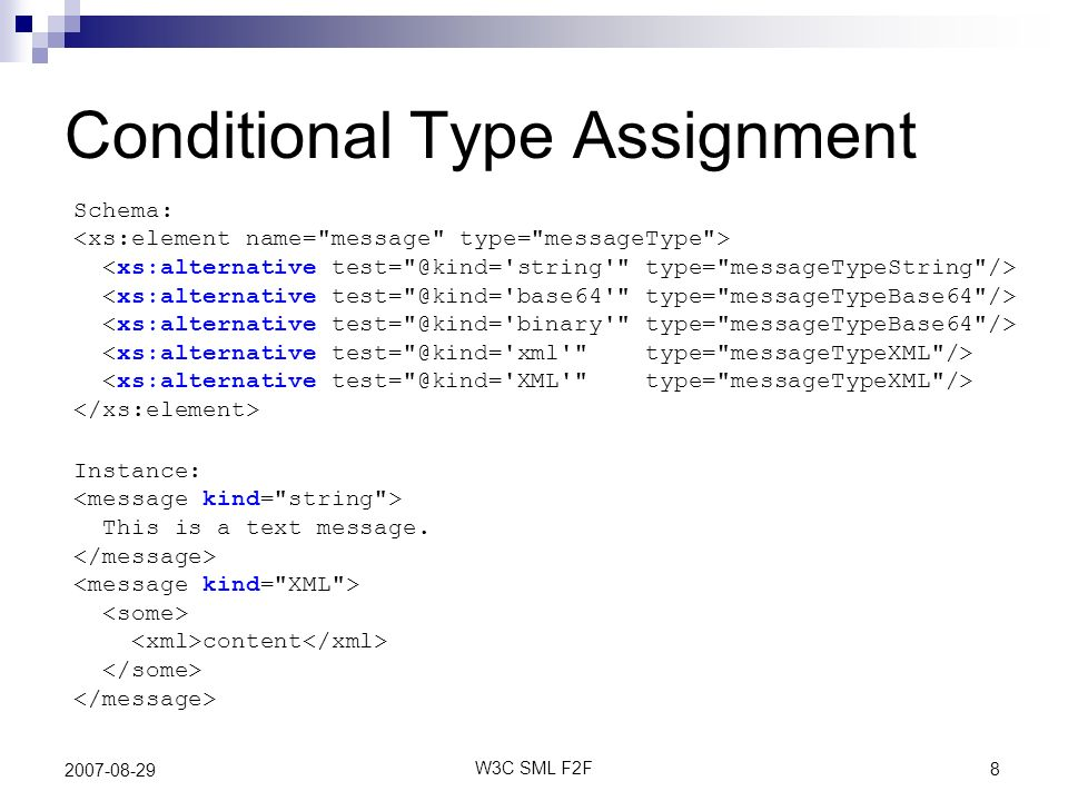 8 W3C SML F2F 2007-08-29 Conditional Type Assignment Instance: This is a text message.