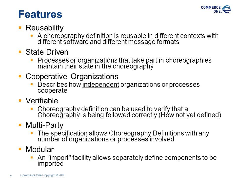Commerce One Copyright © 20035 Reusability Roles Describes the type of a process/organization behavior e.g.