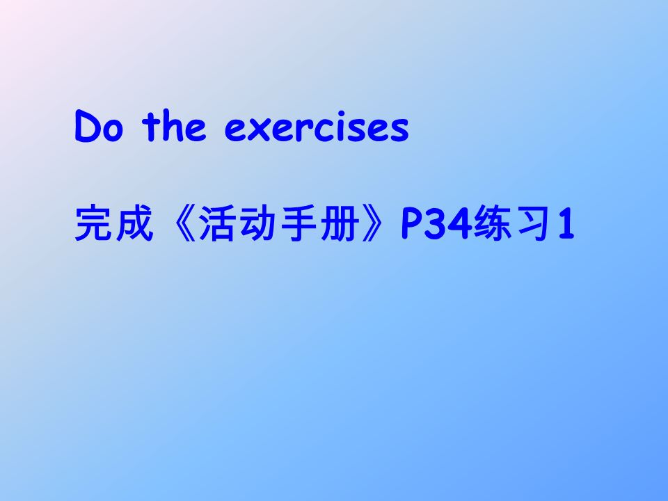 Do the exercises P34 1