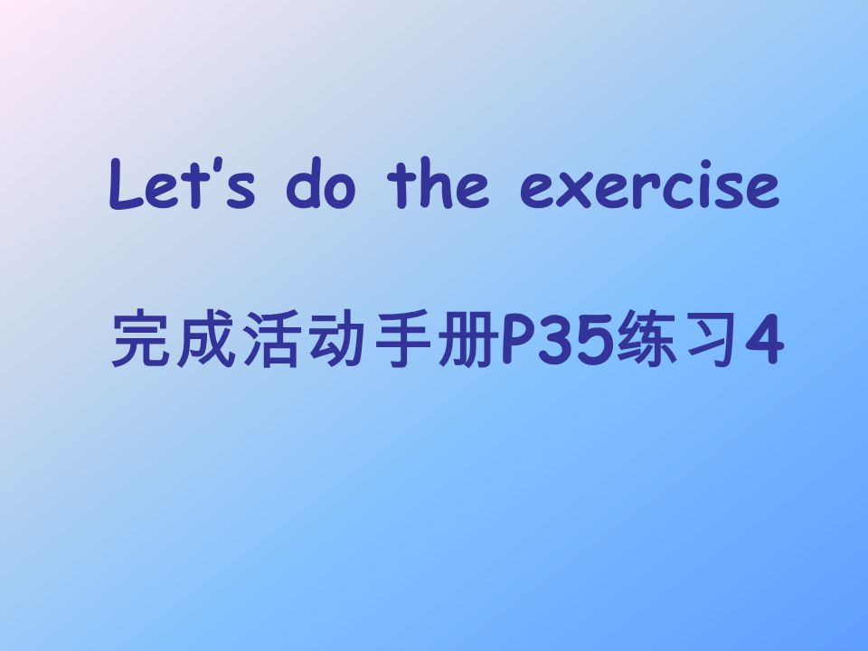 Lets do the exercise P35 4