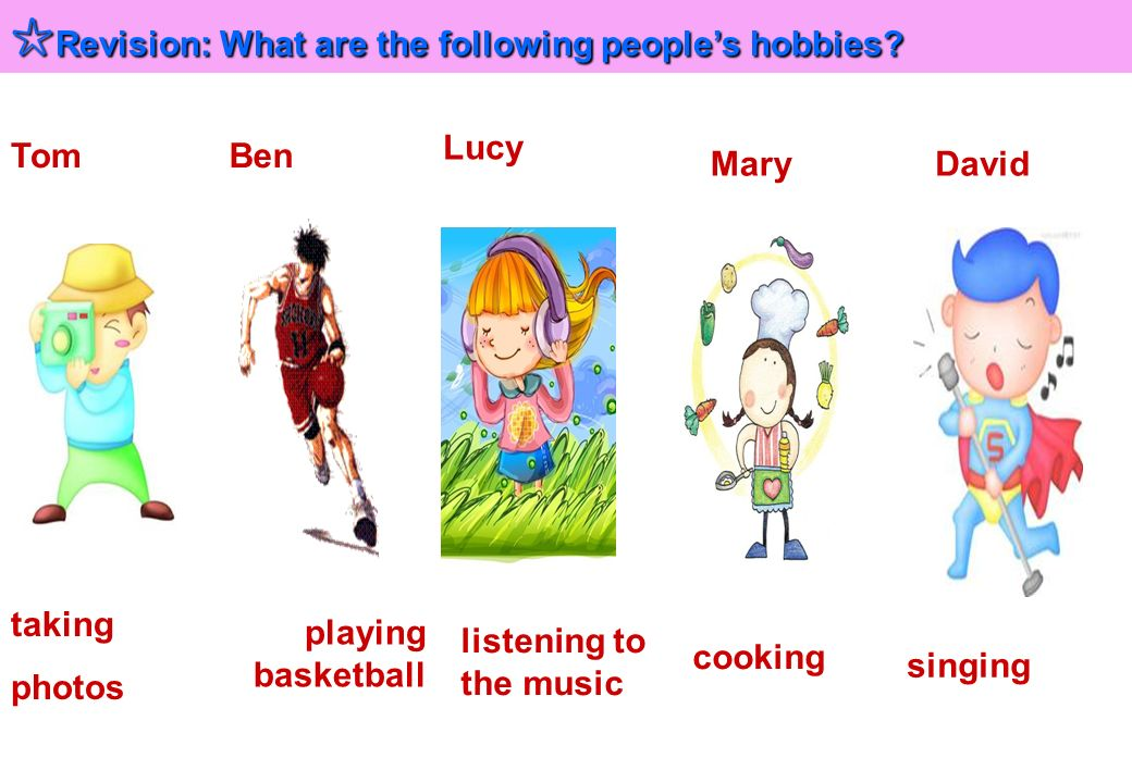 Revision: What are the following peoples hobbies.