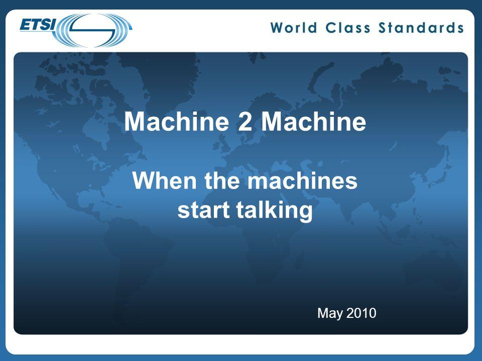 Machine 2 Machine When the machines start talking May 2010