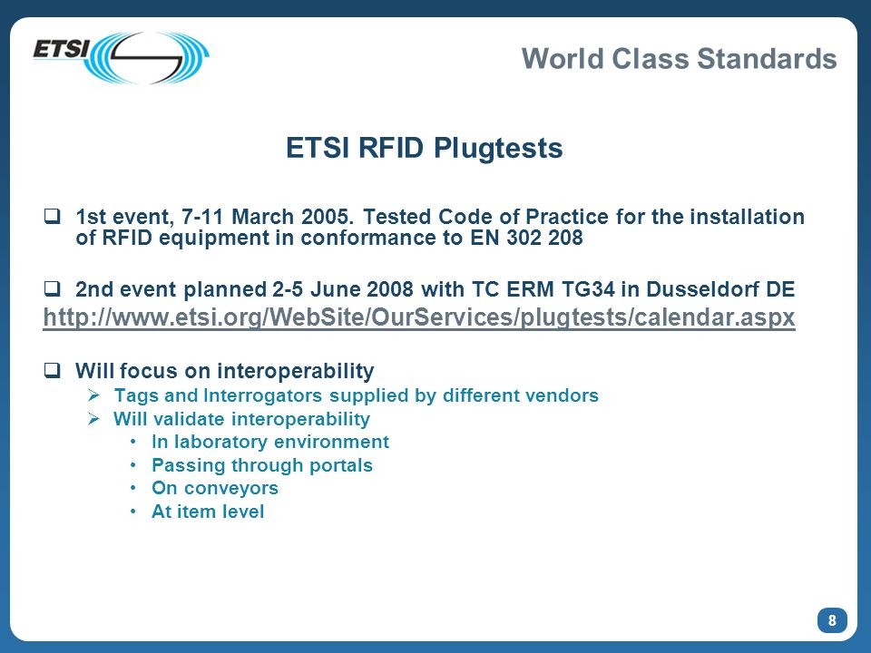 World Class Standards 8 ETSI RFID Plugtests 1st event, 7-11 March 2005.