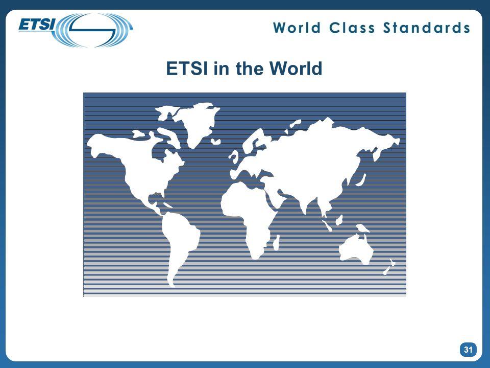ETSI in the World 31