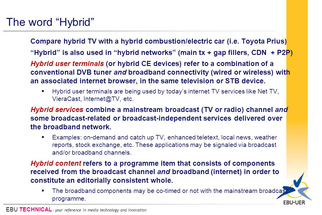 EBU TECHNICAL - your reference in media technology and innovation The word Hybrid Compare hybrid TV with a hybrid combustion/electric car (i.e.
