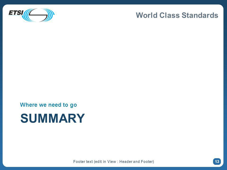 World Class Standards SUMMARY Where we need to go Footer text (edit in View : Header and Footer) 13