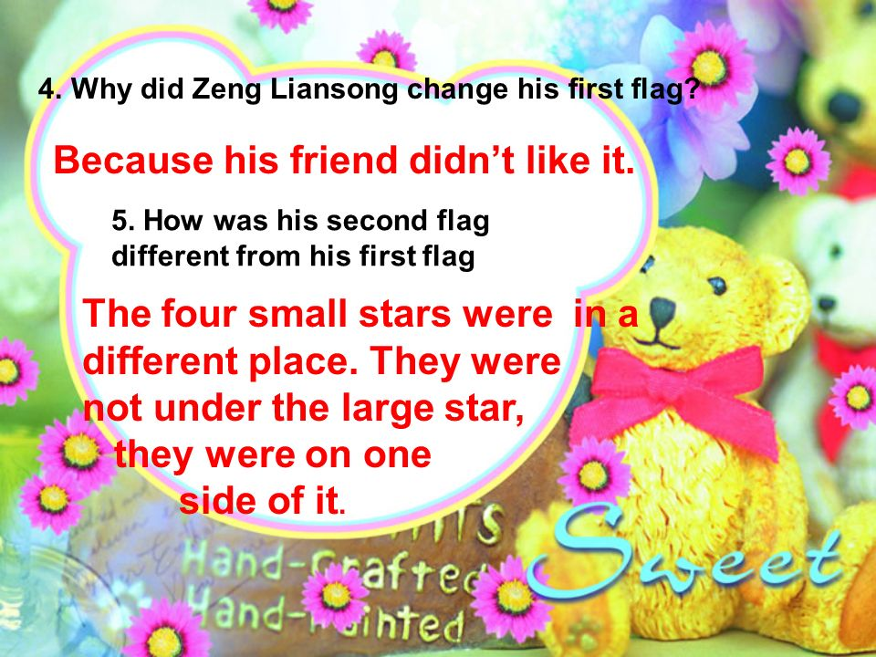 4. Why did Zeng Liansong change his first flag. Because his friend didnt like it.