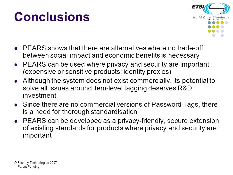 Friendly Technologies 2007 Patent Pending Conclusions PEARS shows that there are alternatives where no trade-off between social-impact and economic be