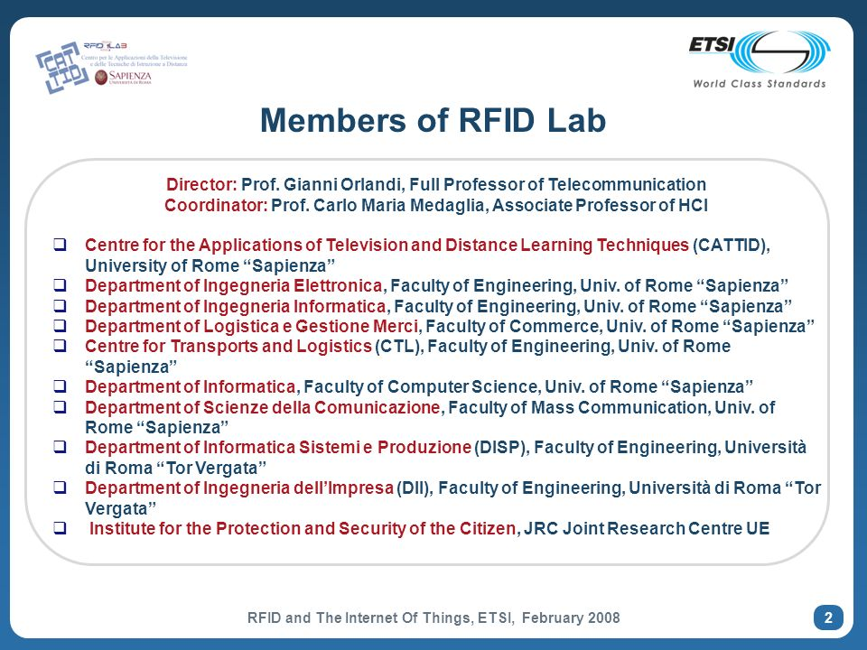 RFID and The Internet Of Things, ETSI, February 2008 2 Members of RFID Lab Director: Prof.