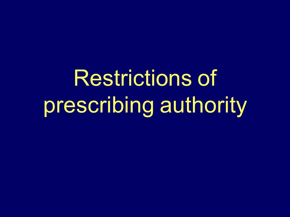 Restrictions of prescribing authority