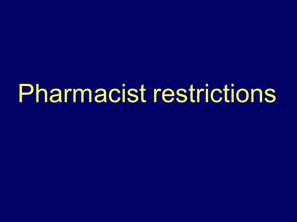 Pharmacist restrictions