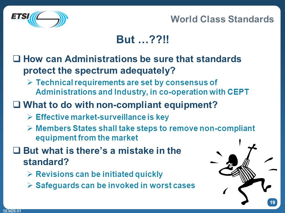 World Class Standards SEM26-01 19 But … !.