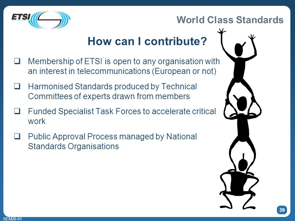 World Class Standards SEM26-01 39 How can I contribute.