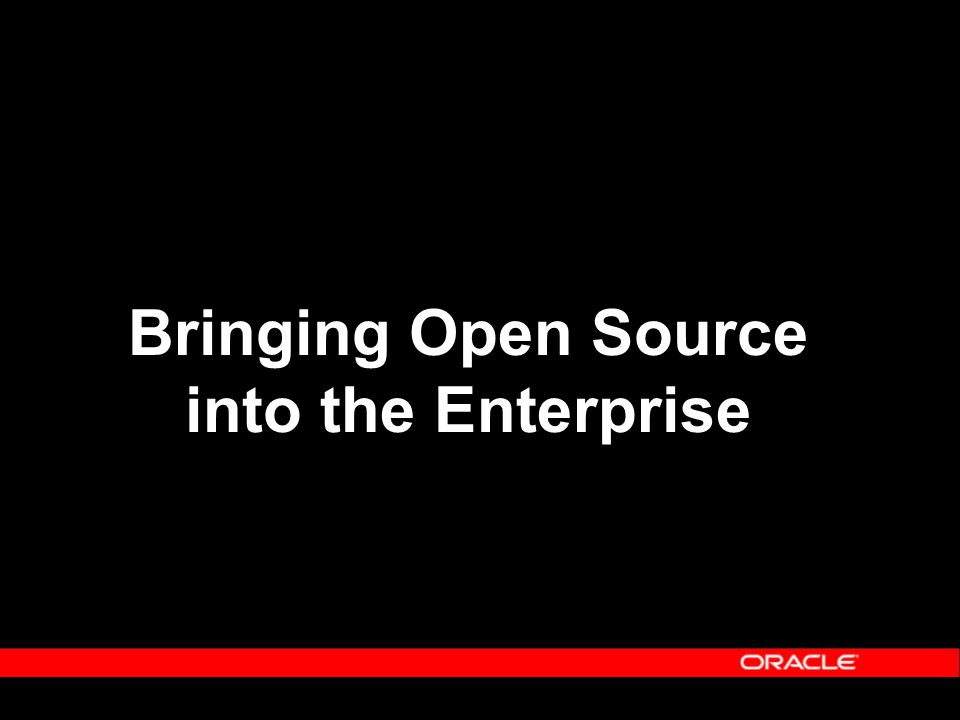 Bringing Open Source into the Enterprise