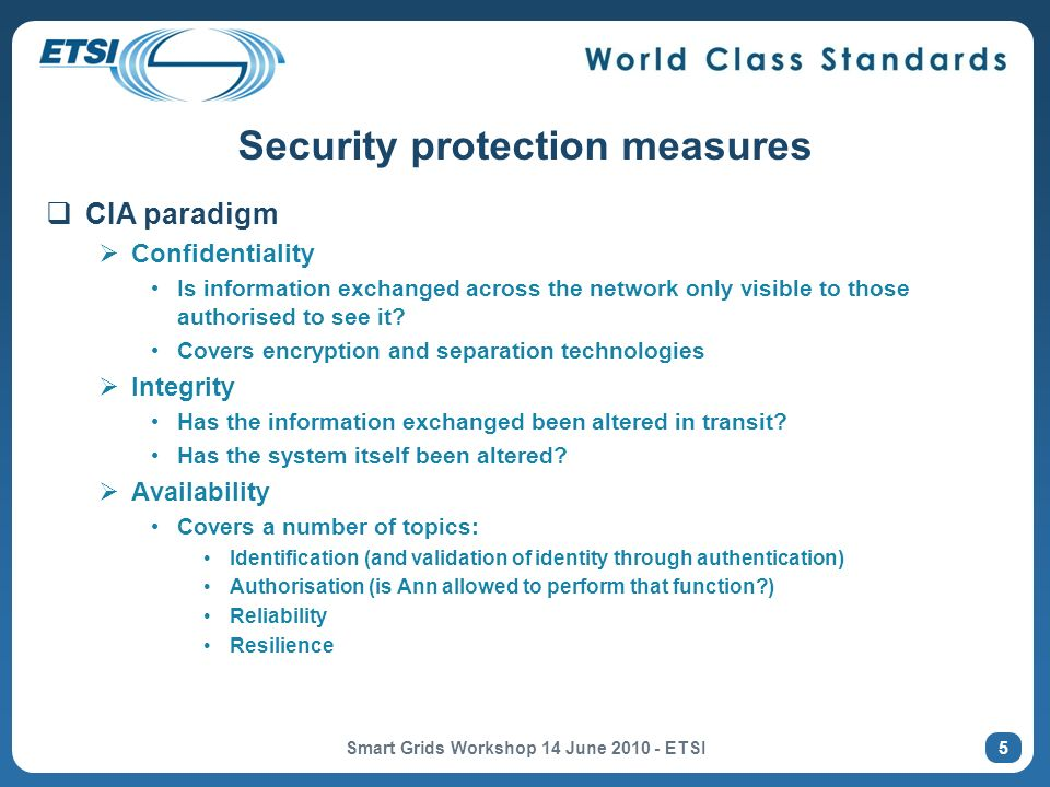 Security protection measures CIA paradigm Confidentiality Is information exchanged across the network only visible to those authorised to see it.