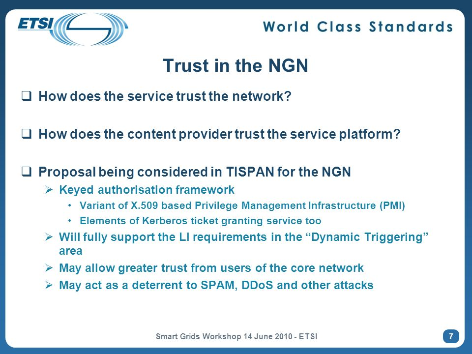 Trust in the NGN How does the service trust the network.