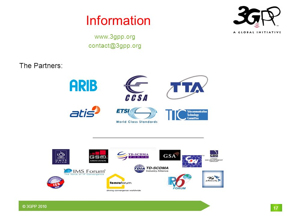 © 3GPP Information   17 The Partners: