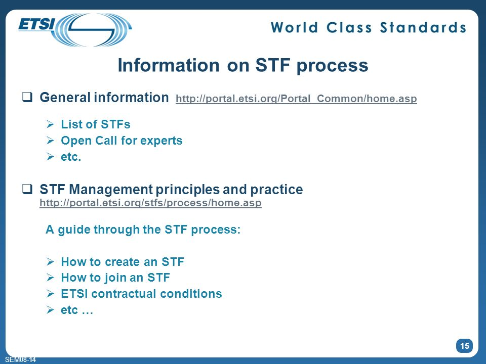 SEM08-14 Information on STF process General information http://portal.etsi.org/Portal_Common/home.asp http://portal.etsi.org/Portal_Common/home.asp Li