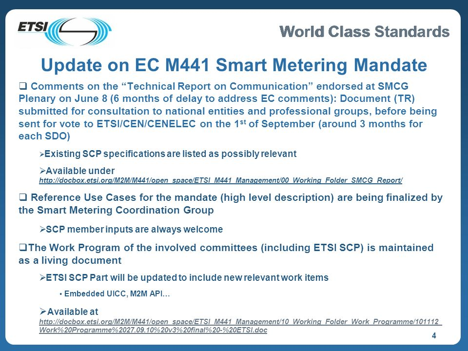 World Class Standards 4 Update on EC M441 Smart Metering Mandate Comments on the Technical Report on Communication endorsed at SMCG Plenary on June 8