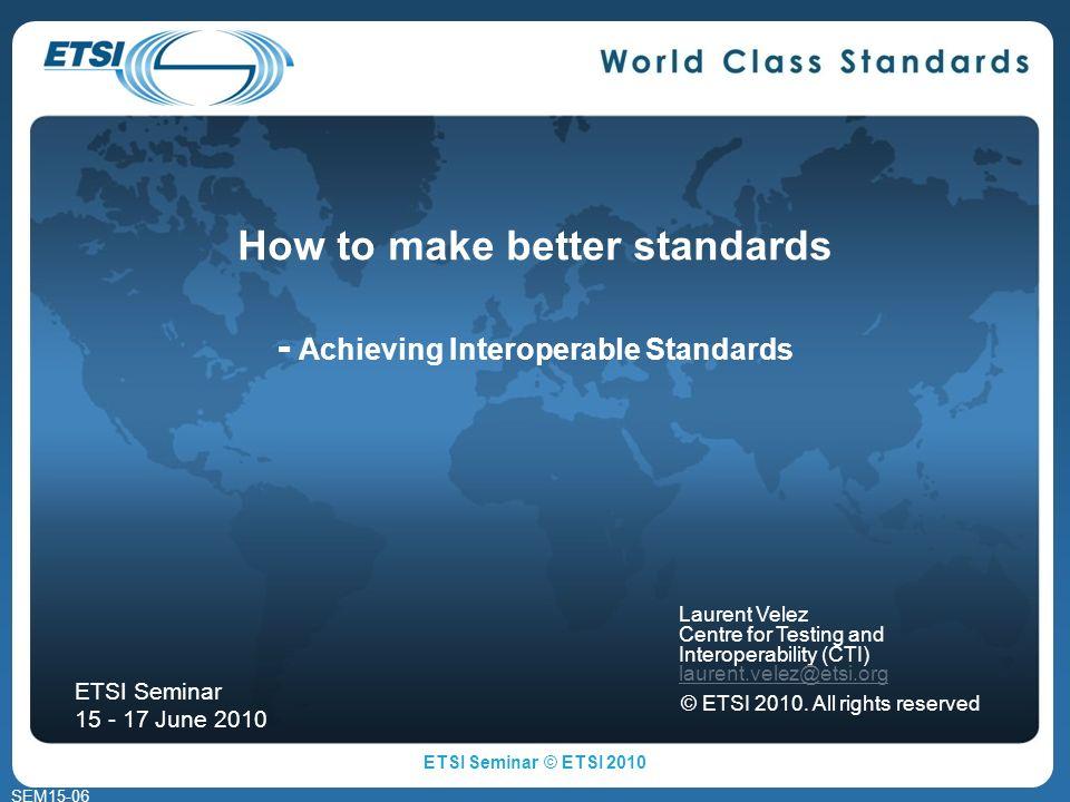 IOT with Conformance Checking ETSI Seminar © ETSI 2010 32