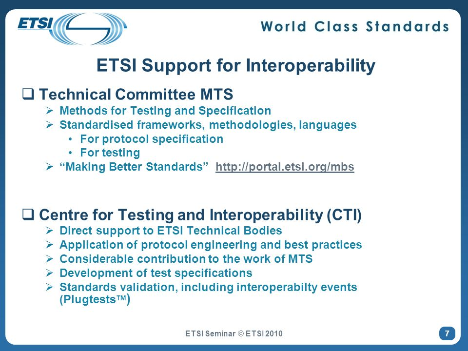 Interoperability Testing Tests end-to-end functionality between a collection of products ETSI Seminar © ETSI 2010 28
