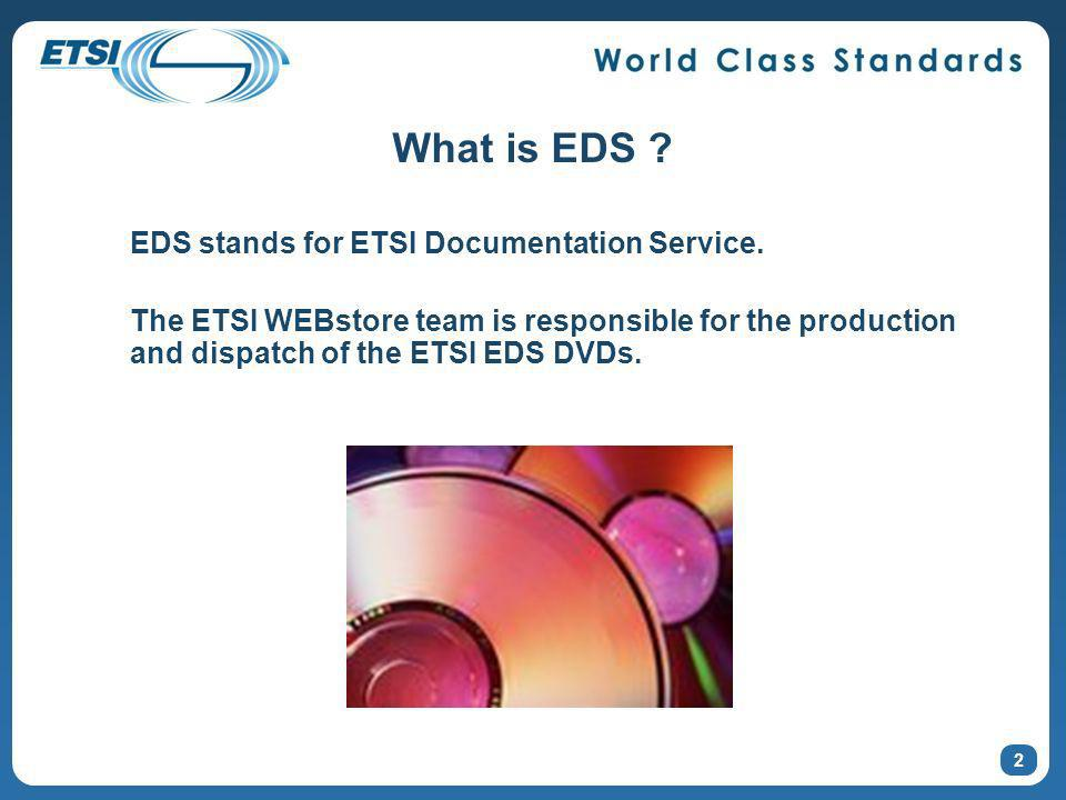 2 What is EDS . EDS stands for ETSI Documentation Service.
