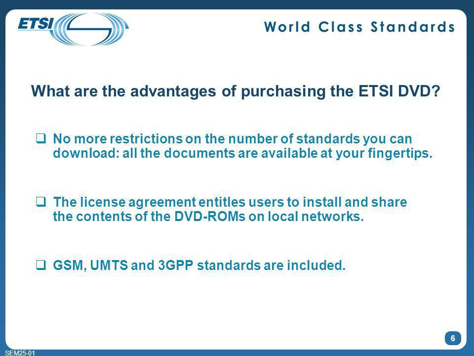 SEM What are the advantages of purchasing the ETSI DVD.