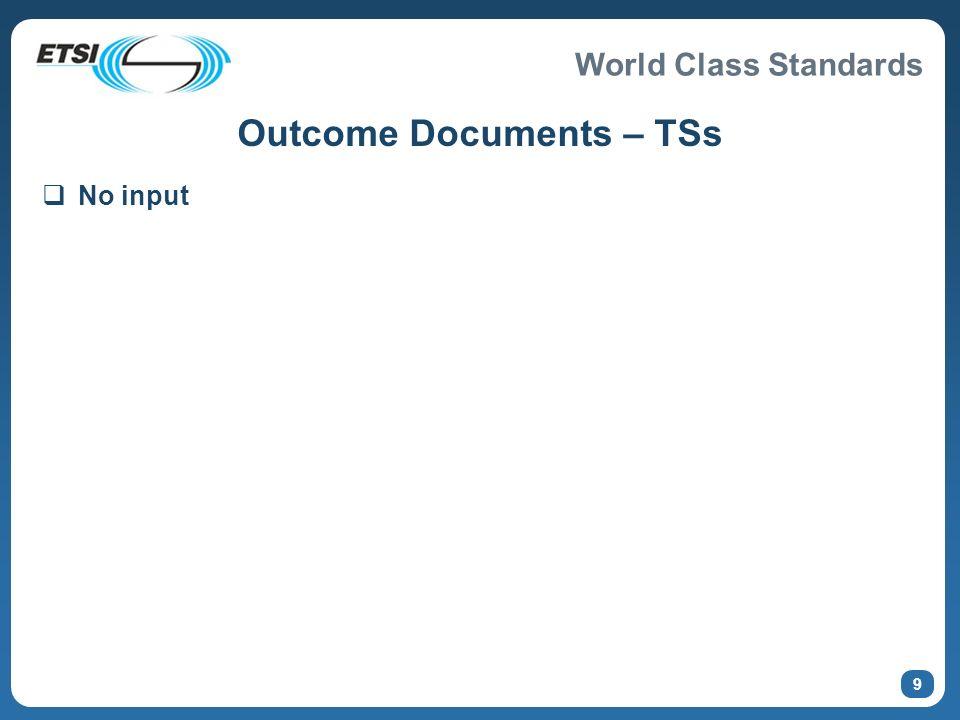 World Class Standards 9 Outcome Documents – TSs No input