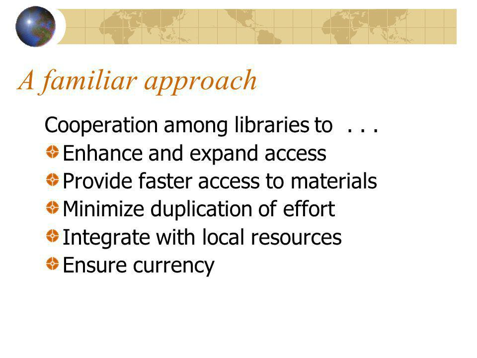 A familiar approach Cooperation among libraries to...