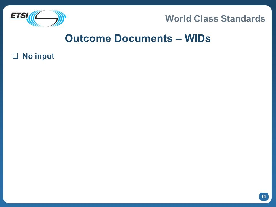 World Class Standards 11 Outcome Documents – WIDs No input