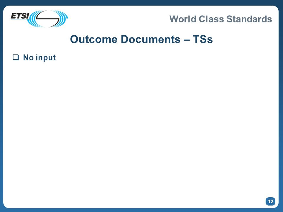 World Class Standards 12 Outcome Documents – TSs No input