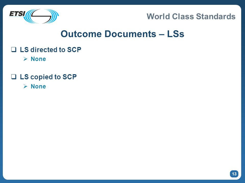 World Class Standards 13 Outcome Documents – LSs LS directed to SCP None LS copied to SCP None