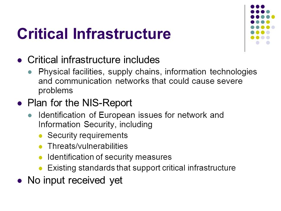 Critical Infrastructure Critical infrastructure includes Physical facilities, supply chains, information technologies and communication networks that
