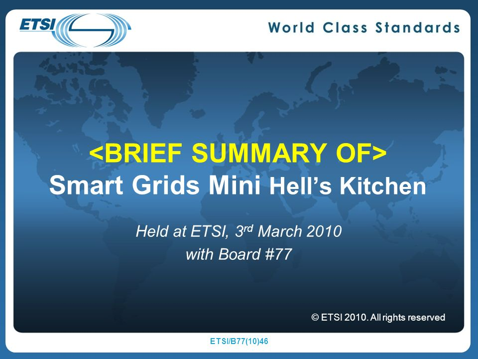 2 Background Smart Grids flagged strategic topic at Board#75 (Nov 2009) The Board smart grids champions team E.