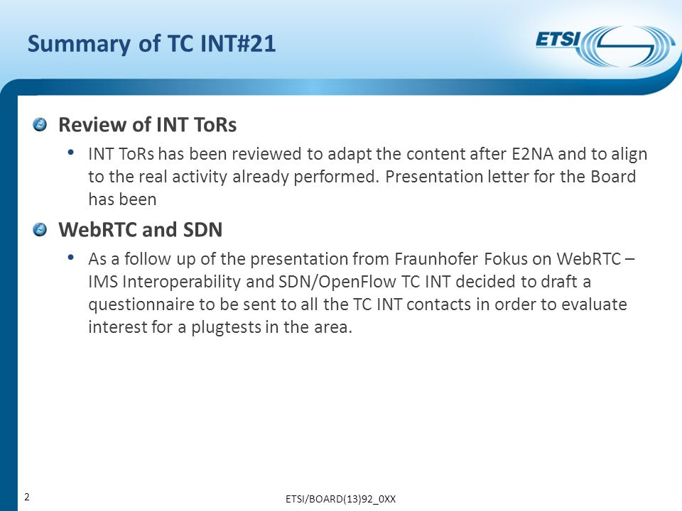 Summary of TC INT#21 Review of INT ToRs INT ToRs has been reviewed to adapt the content after E2NA and to align to the real activity already performed.