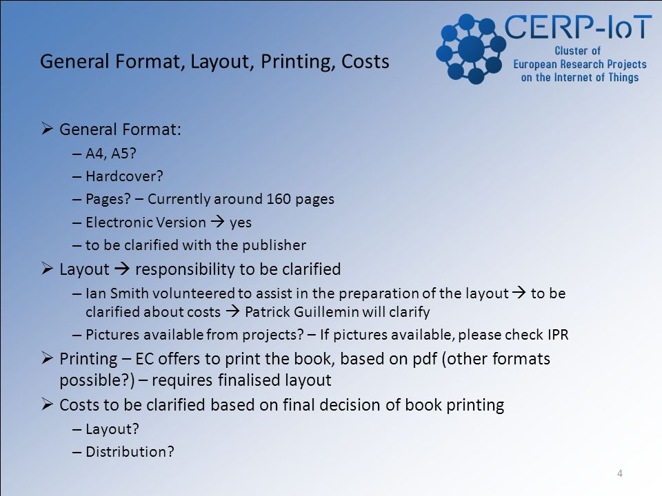 4 General Format, Layout, Printing, Costs General Format: – A4, A5.