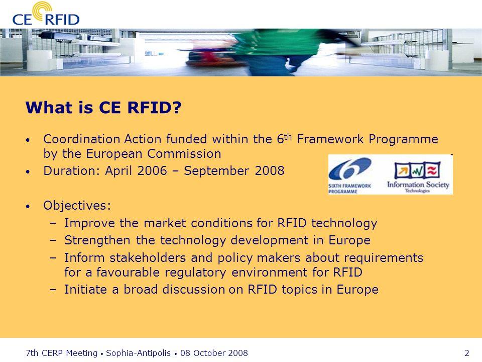 7th CERP Meeting Sophia-Antipolis 08 October 2008 2 What is CE RFID.