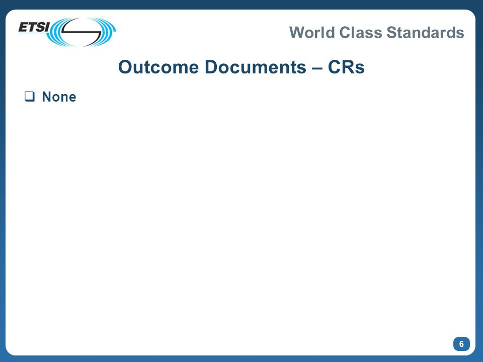 World Class Standards 6 Outcome Documents – CRs None