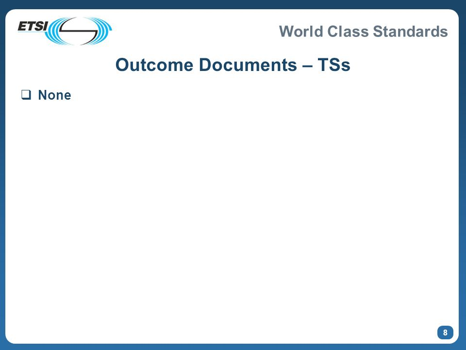 World Class Standards 8 Outcome Documents – TSs None