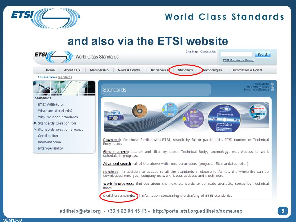 SEM13-03 edithelp@etsi.org - +33 4 92 94 43 43 - http://portal.etsi.org/edithelp/home.asp 5 and also via the ETSI website