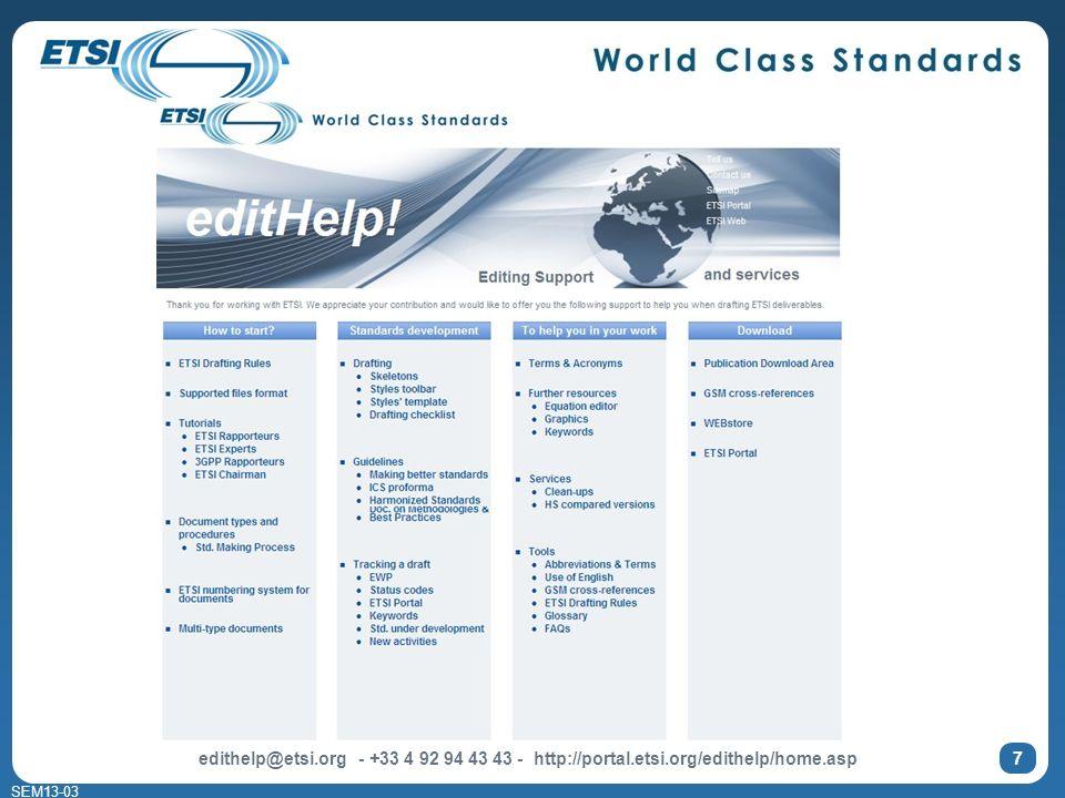 SEM13-03 edithelp@etsi.org - +33 4 92 94 43 43 - http://portal.etsi.org/edithelp/home.asp 7