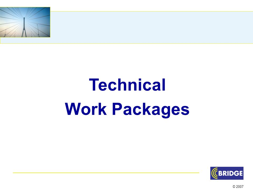 © 2007 Technical Work Packages