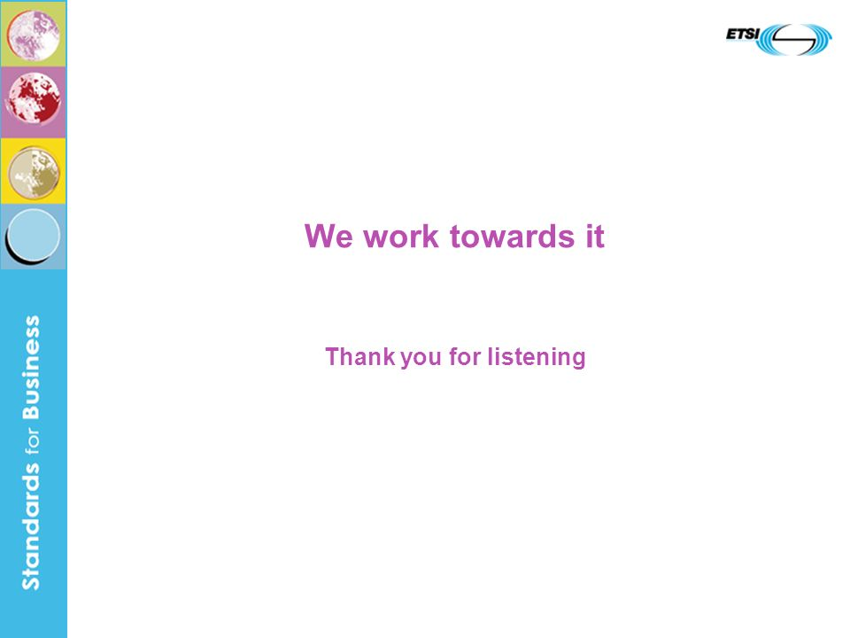 We work towards it Thank you for listening